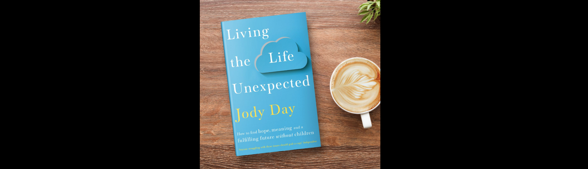 win a free, signed copy of 'Living the Life Unexpected' by Jody Day